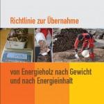 Cover der Richtlinie zur Übernahme von <span class='term-desc-marker' alt='Energieholz'>Energieholz</span> nach Gewicht und Energieinhalt